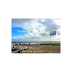 Uruguay - Land of the gauchos (Wall Calendar 2021 DIN A3 Landscape)