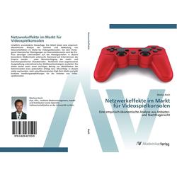 Netzwerkeffekte im Markt für Videospielkonsolen als Buch von Markus Koch