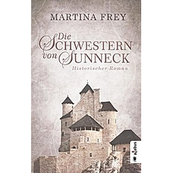 Die Schwestern von Sunneck. Martina Frey  - Buch