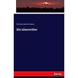 Die Löwenritter. Christian Heinrich Spiess  - Buch