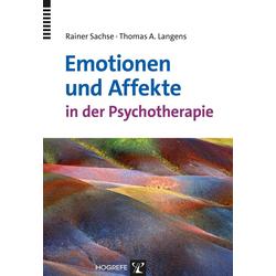 Emotionen und Affekte in der Psychotherapie: eBook von Rainer Sachse/ Thomas A. Langens
