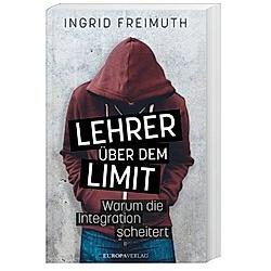 Lehrer über dem Limit. Ingrid Freimuth  - Buch