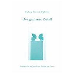 Der geplante Zufall. Barbara Zimmer-Walbröhl  - Buch