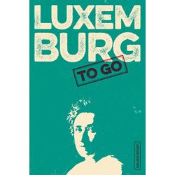 LUXEMBURG to go als Buch von Rosa Luxemburg