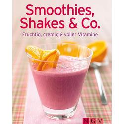 Smoothies Shakes & Co: eBook von