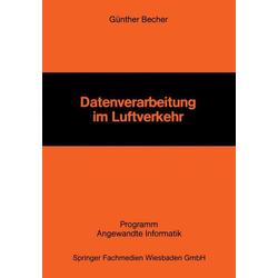 Datenverarbeitung im Luftverkehr als Buch von Günther Becher