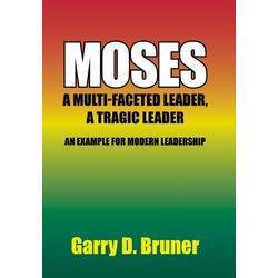 Moses als Buch von Garry D. Bruner