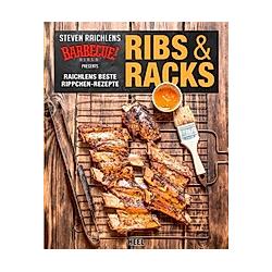 Ribs & Racks. Steven Raichlen  - Buch