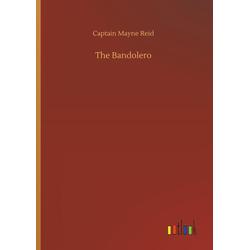 The Bandolero als Buch von Captain Mayne Reid