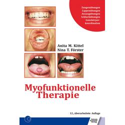 Myofunktionelle Therapie als Buch von Anita Kittel/ Nina T. Förster