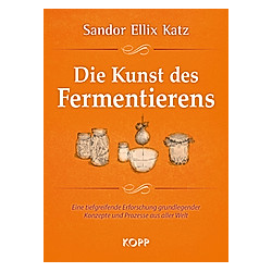 Die Kunst des Fermentierens. Sandor Ellix Katz  - Buch