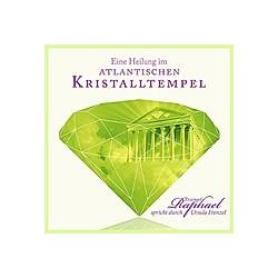 Eine Heilung im atlantischen Kristalltempel  Audio-CD - Hörbuch