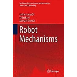 Robot Mechanisms. Jadran Lenarcic  Tadej Bajd  Michael M. Stanisic  - Buch