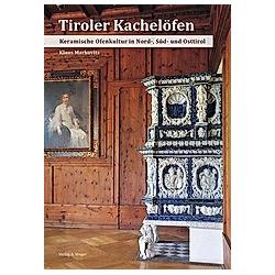 Tiroler Kachelöfen. Klaus Markovits  - Buch