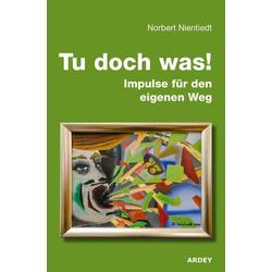 Tu doch was! als Buch von Norbert Nientiedt