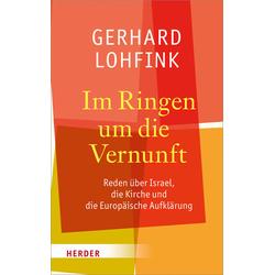 Im Ringen um die Vernunft als Buch von Gerhard Lohfink