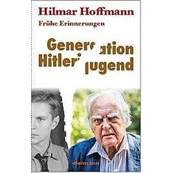Generation Hitlerjugend. Hilmar Hoffmann  - Buch