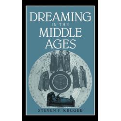 Dreaming in the Middle Ages als Buch von Steven F. Kruger/ Kruger Steven F.