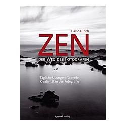 Zen - der Weg des Fotografen. David Ulrich  - Buch