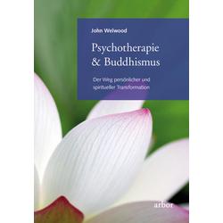 Psychotherapie & Buddhismus: Buch von John Welwood