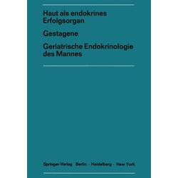 Haut als endokrines ErfolgsorganGestagene Geriatrische Endokrinologie des Mannes als Buch von