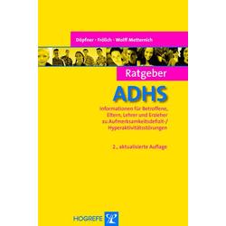 Ratgeber ADHS. 2., aktual. Aufl. (Reihe: Ratgeber Kinder- und Jugendpsychotherapie, Bd. 1)