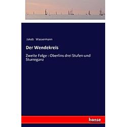 Der Wendekreis. Jakob Wassermann  - Buch