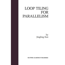 Loop Tiling for Parallelism als Buch von Jingling Xue