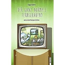 Ein ganz normaler Fernsehabend. Sepp Kahn  - Buch