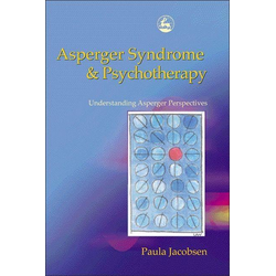 Asperger Syndrome and Psychotherapy: eBook von Paula Jacobsen