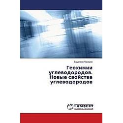 Geohimii uglevodorodov. Novye svojstva uglevodorodov. Vladimir Makarov  - Buch