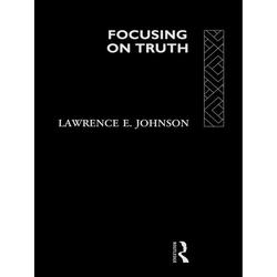 Focusing on Truth