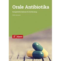 Orale Antibiotika: Buch von Edith Bennack