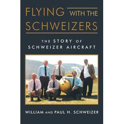 Flying with the Schweizers als Taschenbuch von William Schweizer/ Paul H. Schweizer