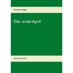 Der erste April als Buch von Heribert Steger