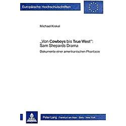 «Von Cowboys bis True West»: Sam Shepards Drama. Michael Krekel  - Buch