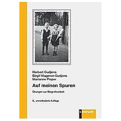 Auf meinen Spuren. Herbert Gudjons  Marianne Pieper  Birgit Wagener-Gudjons  - Buch
