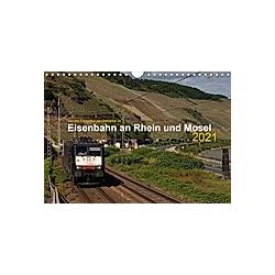 Eisenbahn an Rhein und Mosel 2021 (Wandkalender 2021 DIN A4 quer) - Kalender