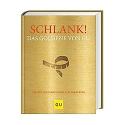 Schlank! Das Goldene von GU - Buch