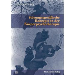 Störungsspezifische Konzepte in der Körperpsychotherapie: Buch von