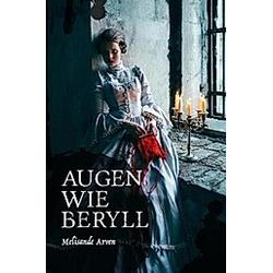Augen wie Beryll. Melisande Arven  - Buch