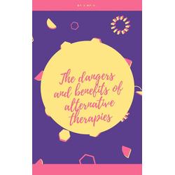 The dangers and benefits of alternative therapies: eBook von José Manuel Ferro Veiga