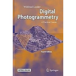 Digital Photogrammetry. Wilfried Linder  - Buch