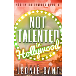 Not Talented in Hollywood (Not in Hollywood Book 3)