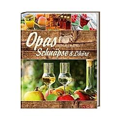 Opas selbstgemachte Schnäpse & Liköre - Buch