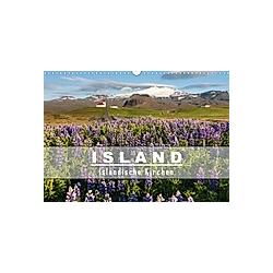 Island: Isländische Kirchen (Wandkalender 2021 DIN A3 quer)