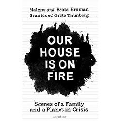 Our House is on Fire. Beata Ernman  Greta Thunberg  Malena Ernman  Svante Thunberg  - Buch