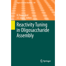 Reactivity Tuning in Oligosaccharide Assembly als Buch von