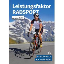 Leistungsfaktor Radsport als Buch von Achim Heinze