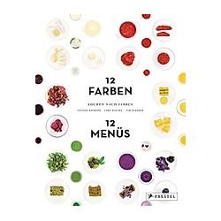 Kochen nach Farben. 12 Farben - 12 Menüs